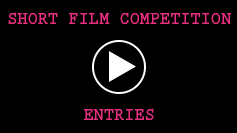 Short Film Comp entries